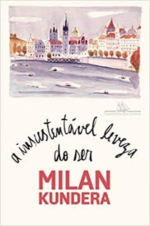 A insustentável leveza do ser, Milan Kundera. Capa dura