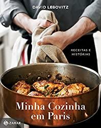 Minha cozinha em Paris: Receitas e histórias, edição de luxo